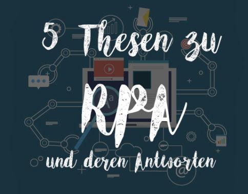 5 Thesen zu RPA und deren Antworten
