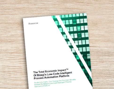 The Total Economic Impact™ Of Bizagi's Low-Code Intelligent Process Automation Platform